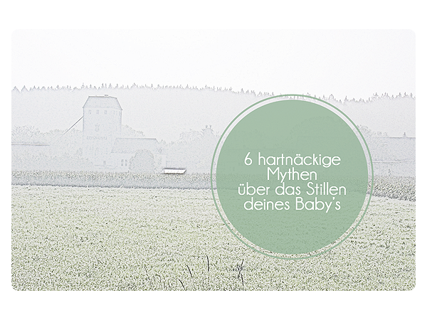 hartnäckige Mythen, die sich um das Stillen deines Baby's ranken.