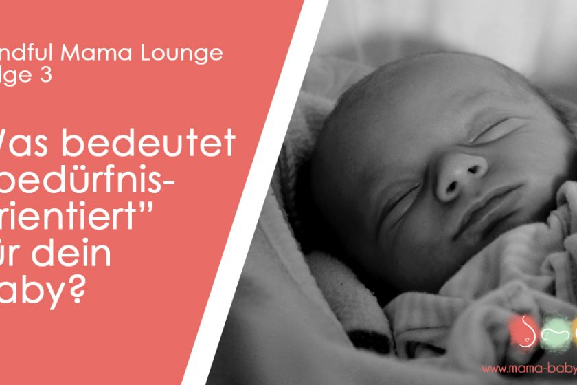 bedürfnisorientiert mit dem Baby im 1. Lebensjahr